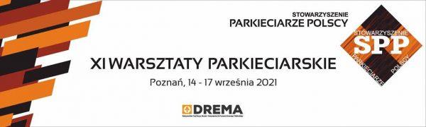 XI WARSZTATY PARKIECIARSKIE – dniach14–17.09.2021w Poznaniu